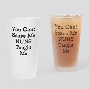 You Cant Scare Me Nuns Taught Me Drinking Glass