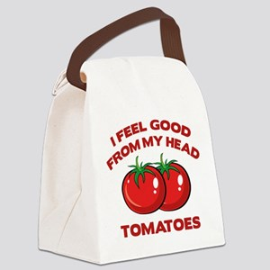 I Feel Good From My Head Tomatoes Canvas Lunch Bag