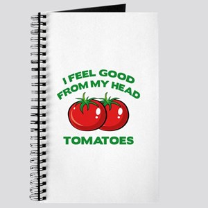 I Feel Good From My Head Tomatoes Journal