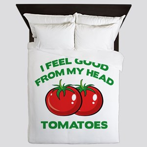 I Feel Good From My Head Tomatoes Queen Duvet