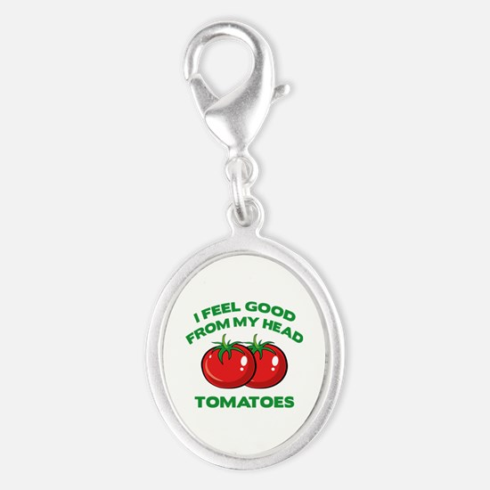 I Feel Good From My Head Tomatoes Silver Oval Char