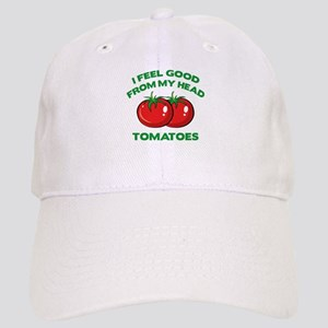 I Feel Good From My Head Tomatoes Cap