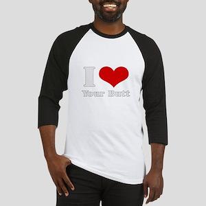i love (heart) your butt  Baseball Jersey