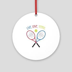 Live, Love, Tennis Ornament (Round)