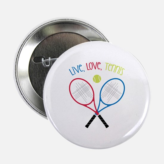 "Live, Love, Tennis 2.25"" Button"