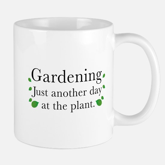 Gardening Just Another Day At The Plant Mug