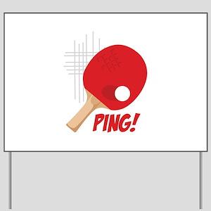 Ping! Yard Sign