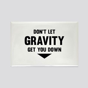 Don't Let Gravity Get You Down Rectangle Magnet