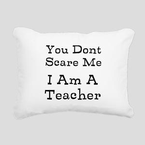 You Dont Scare Me I Am A Teacher Rectangular Canva