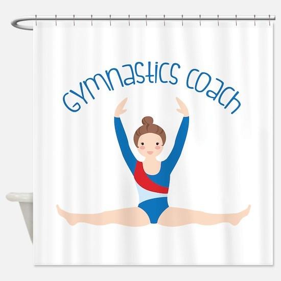 Gymnastics Coach Shower Curtain