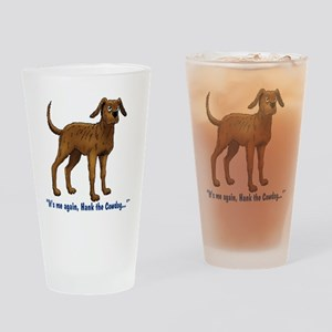 Hank the Cowdog, Its me again... Drinking Glass