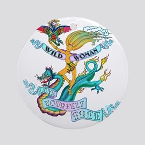 WILD WOMAN - LOVE YOURSELF FREE Round Ornament