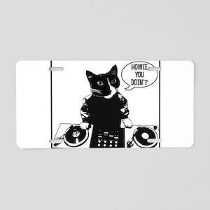 DJ Howie Cat: Howie You Doin? Aluminum License Pla