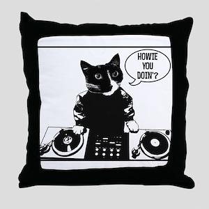 DJ Howie Cat: Howie You Doin? Throw Pillow
