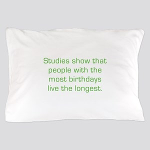 Most Birthdays Pillow Case