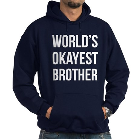 Worlds Okayest Brother Hoodie