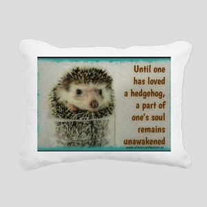 Until one has loved a he Rectangular Canvas Pillow