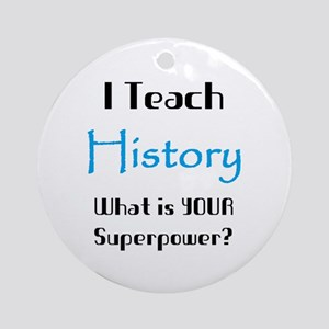 teach history Ornament (Round)