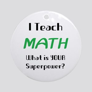 teach math Ornament (Round)
