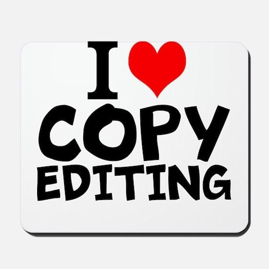 I Love Copy Editing Mousepad