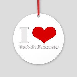 i love (heart) dutch accents Ornament (Round)