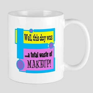 A Total Waste Of Makeup Mugs