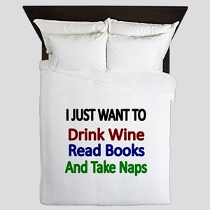 I just want to Drink Wine,Read Books and Take Nap