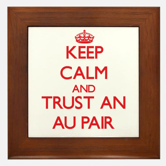 Keep Calm and Trust an Au Pair Framed Tile