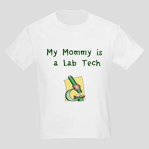 My Mommy is a Lab Tech Kids Light T-Shirt