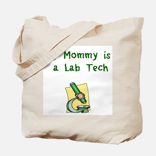 My Mommy is a Lab Tech Tote Bag