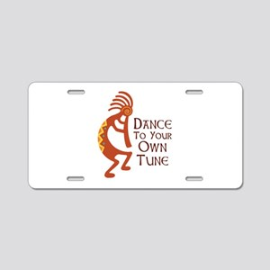DANCE TO YOUR OWN TUNE Aluminum License Plate