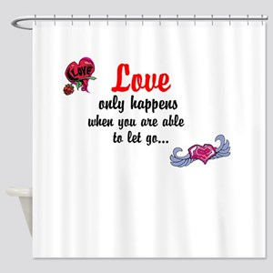 Love only happens when Shower Curtain