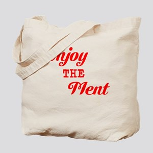 Enjoy The Ment Tote Bag