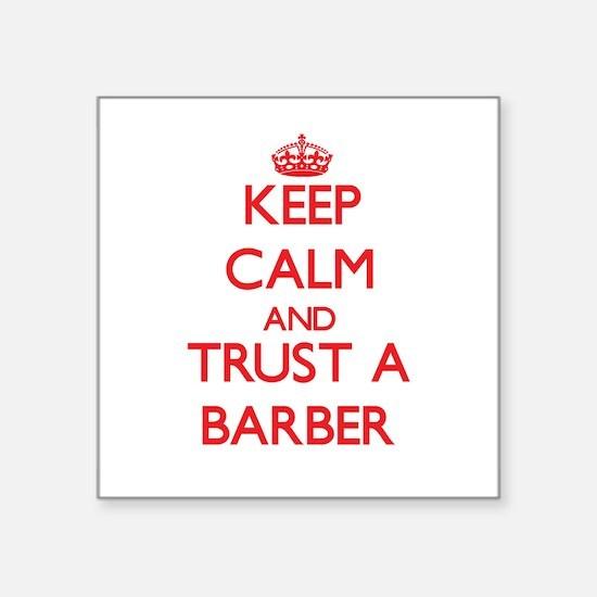 Keep Calm and Trust a Barber Sticker