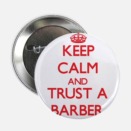 "Keep Calm and Trust a Barber 2.25"" Button"