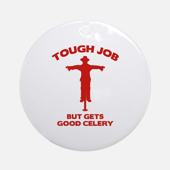 Tough Job But Gets Good Celery Ornament (Round)
