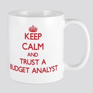 Keep Calm and Trust a Budget Analyst Mugs