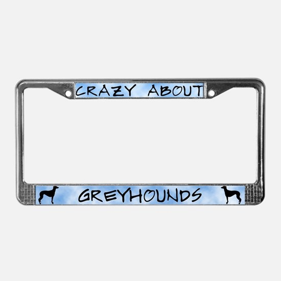 Crazy About Greyhounds License Plate Frame