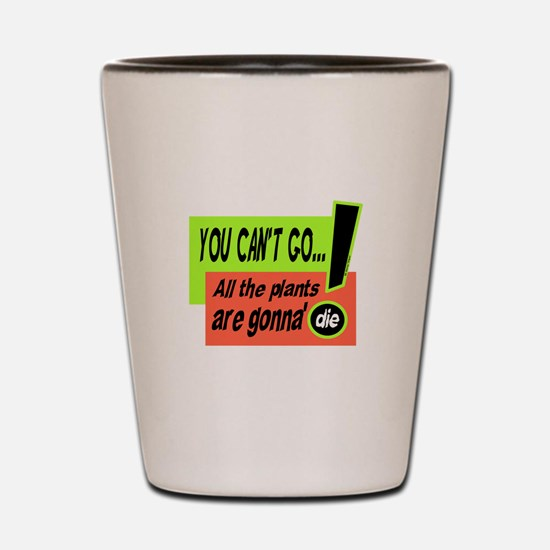You Cant Go/Bill Murray Shot Glass