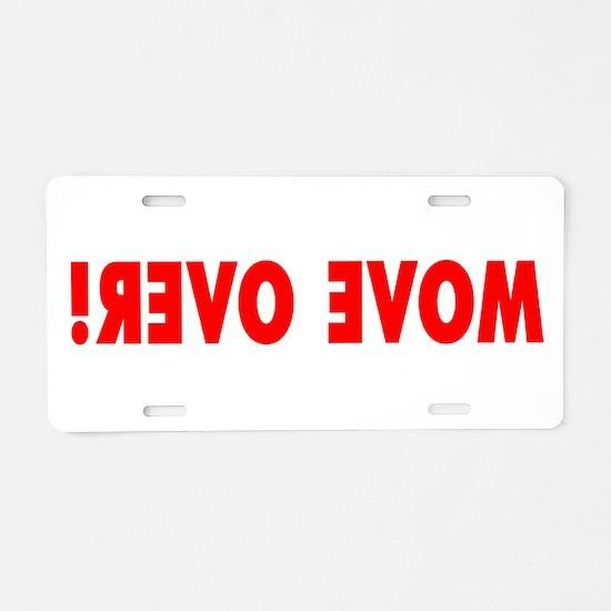 Cute Move over Aluminum License Plate