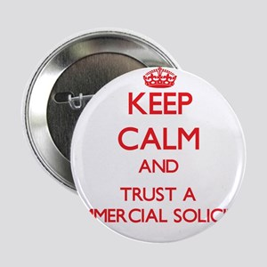 """Keep Calm and Trust a Commercial Solicitor 2.25"""" B"""