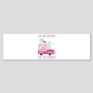 We All Scream For Ice Cream! Bumper Sticker