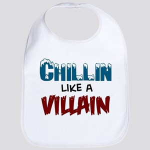 Chillin like a Villain Bib