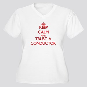 Keep Calm and Trust a Conductor Plus Size T-Shirt