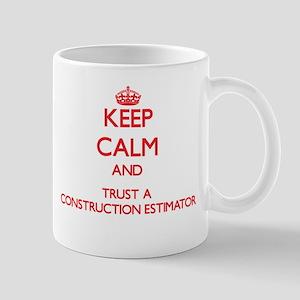 Keep Calm and Trust a Construction Estimator Mugs