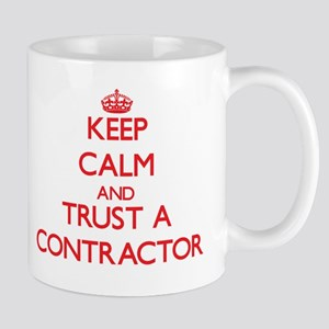Keep Calm and Trust a Contractor Mugs