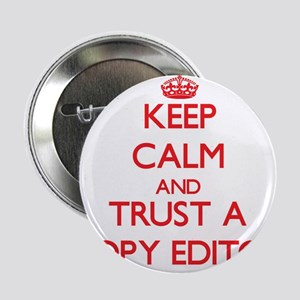 """Keep Calm and Trust a Copy Editor 2.25"""" Button"""