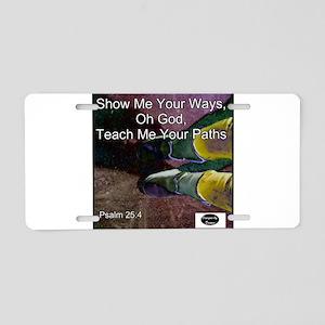 Teach Me Your Paths Aluminum License Plate