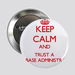 """Keep Calm and Trust a Database Administrator 2.25"""""""