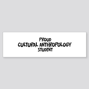 cultural anthropology student Bumper Sticker
